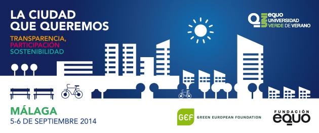 """VI Universidad Verde de Verano """"La Ciudad que Queremos: Transparencia, Participación y Sostenibilidad"""""""