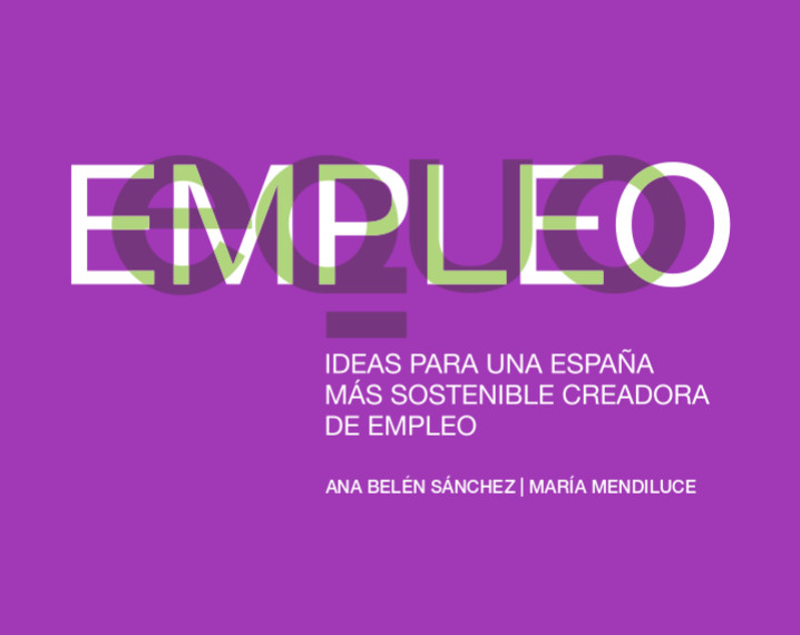 """Informe empleo verde: """"Ideas para una España más sostenible creadora de empleo"""""""