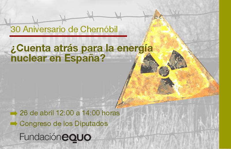 Jornada 30 aniversario de Chernóbil: Cuenta atrás para la energía nuclear en España