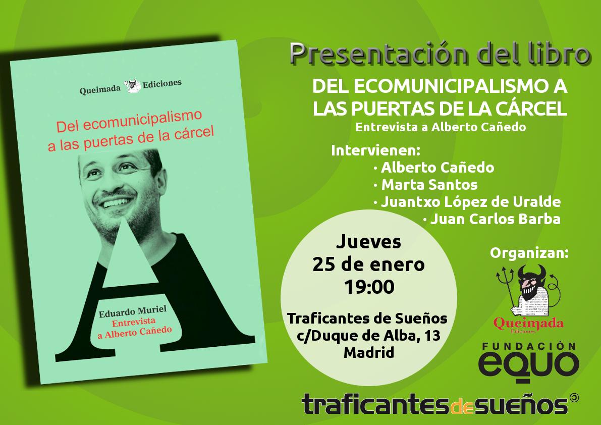 """Presentación del libro """"Del ecomunicipalismo a las puertas de la cárcel"""". Entrevista a Alberto Cañedo"""