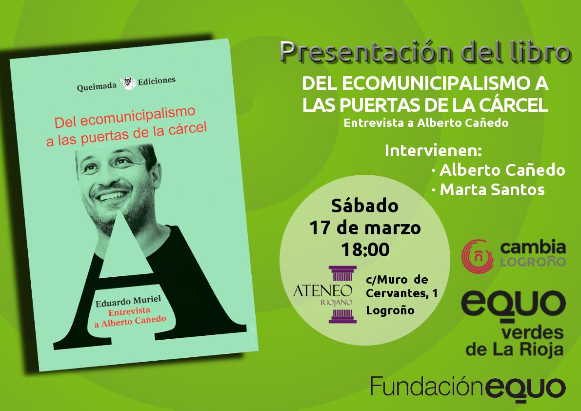 """Presentación del libro """"Del ecomunicipalismo a las puertas de la cárcel"""" en Logroño"""