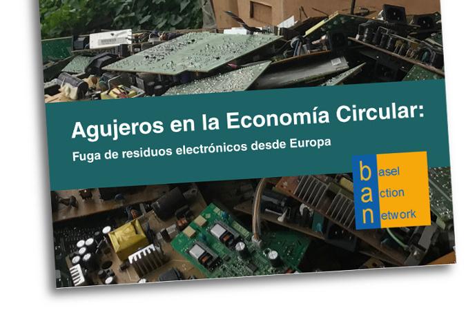 Informe:Agujeros en la Economía Circular. Fuga de residuos electrónicos desde Europa